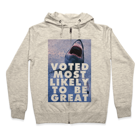 Voted Most Likely To Be Great Zip Hoodie