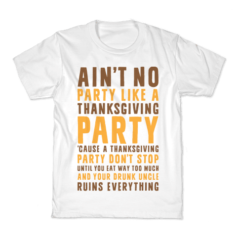 Ain't No Party Like A Thanksgiving Party Kids T-Shirt