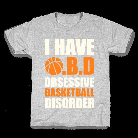 I Have O.B.D. Obsessive Basketball Disorder Kids T-Shirt