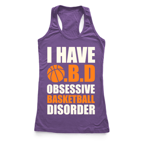 I Have O.B.D. Obsessive Basketball Disorder Racerback Tank Top