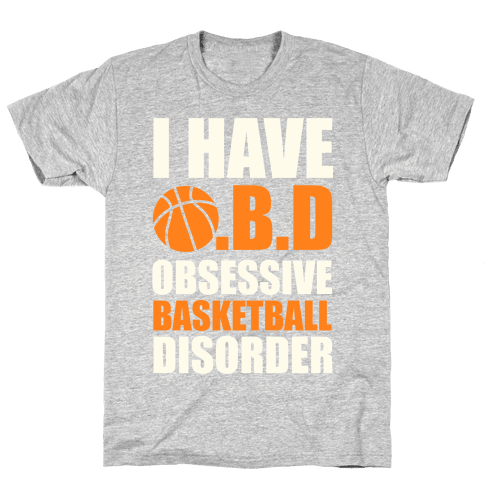 I Have O.B.D. Obsessive Basketball Disorder Mens T-Shirt
