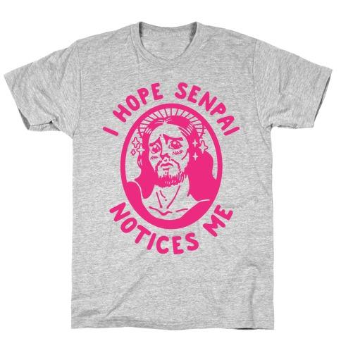 I Hope Senpai Notices Me Jesus T-Shirt