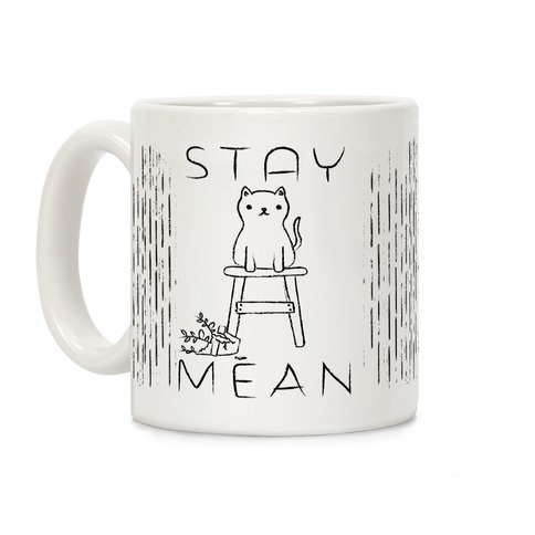 Stay Mean Coffee Mug