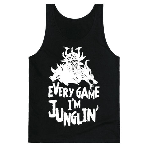Every Game I'm Junglin' Tank Top