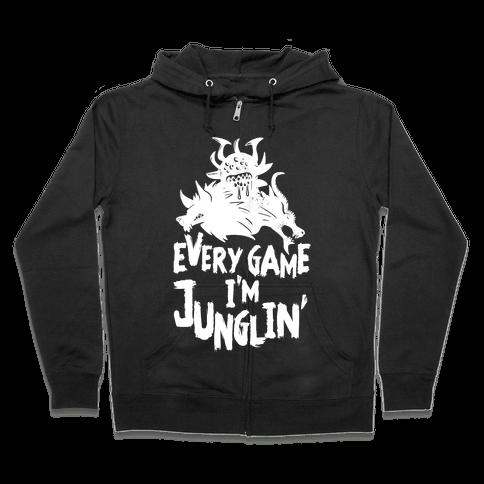 Every Game I'm Junglin' Zip Hoodie