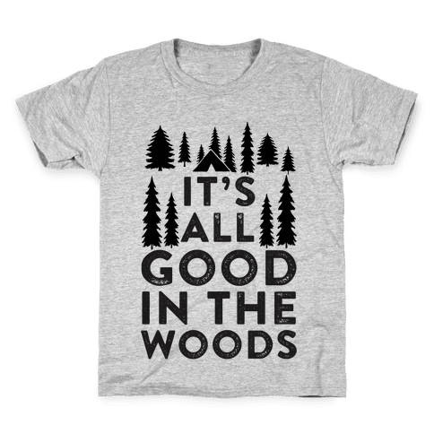 It's All Good In The Woods Kids T-Shirt