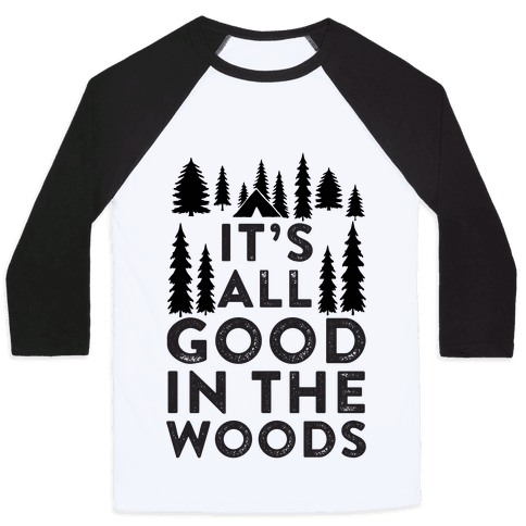 It's All Good In The Woods Baseball Tee