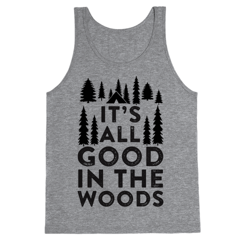 It's All Good In The Woods Tank Top