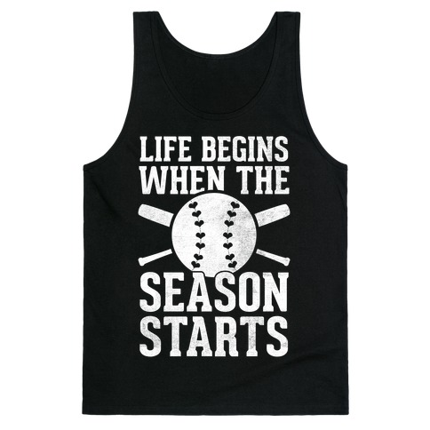 Life Begins When The Season Starts (Baseball) (White Ink) Tank Top