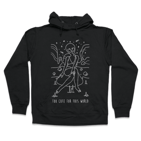 Too Cute For This World Hooded Sweatshirt