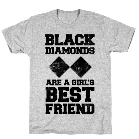 Black Diamonds Are A Girl's Best Friend Mens T-Shirt