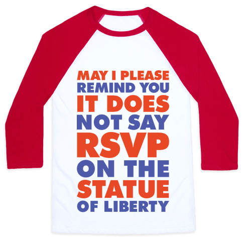It Does Not Say RSVP On The Statue Of Liberty Baseball Tee