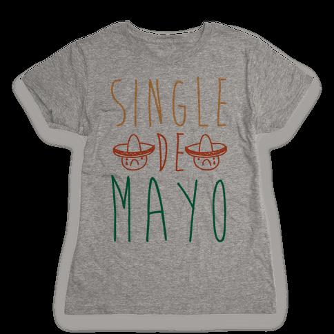Single De Mayo Womens T-Shirt