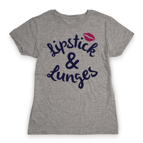 Lipstick And Lunges Womens T-Shirt