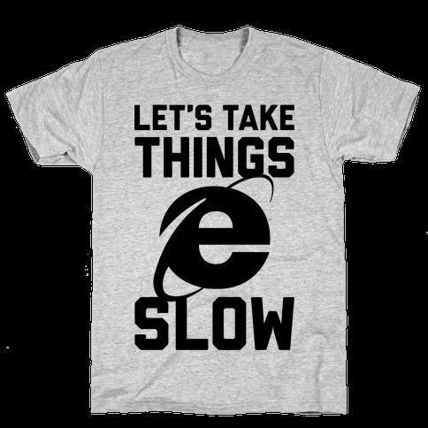 Let's Take Things Slow
