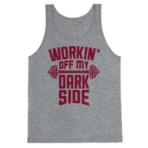 Workin' Off My Dark Side Tank Top