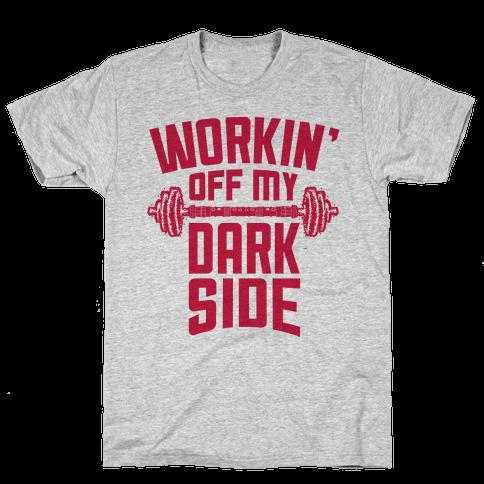 Workin' Off My Dark Side Mens T-Shirt