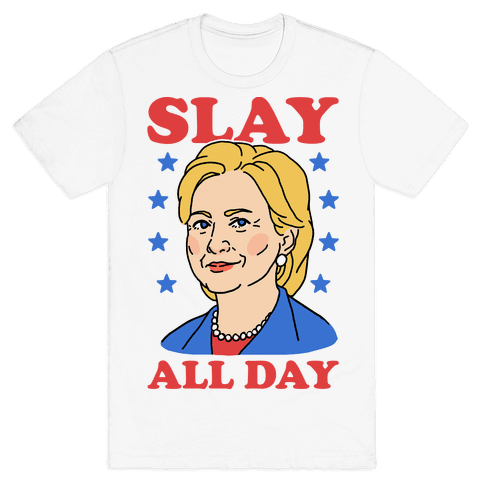 Hillary Clinton: Slay All Day Mens T-Shirt