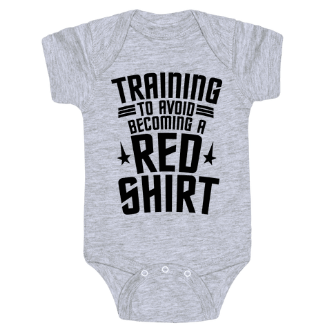 Training To Avoid Becoming A Red Shirt Baby Onesy