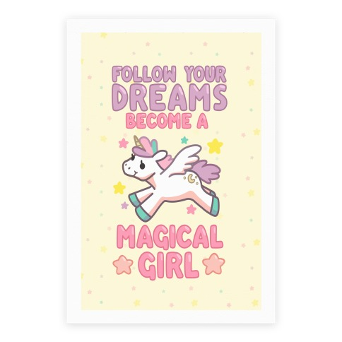 Follow Your Dreams, Become A Magical Girl Poster