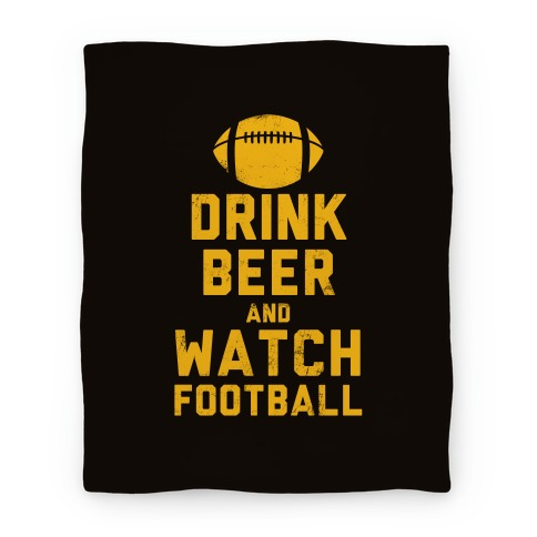 Drink Beer And Watch Football Blanket (Black and Yellow) Blanket
