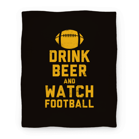 Drink Beer And Watch Football Blanket (Black and Yellow)