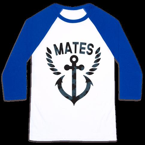 Ship Mates (Mates half) Baseball Tee