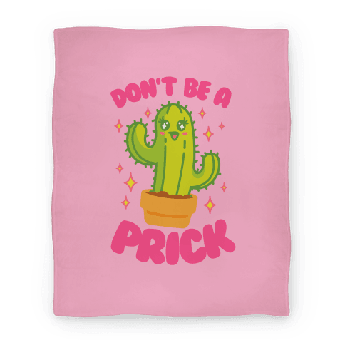 Don't Be A Prick Blanket