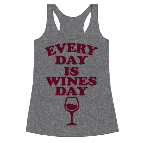 Every Day Is Wines Day Racerback Tank Top
