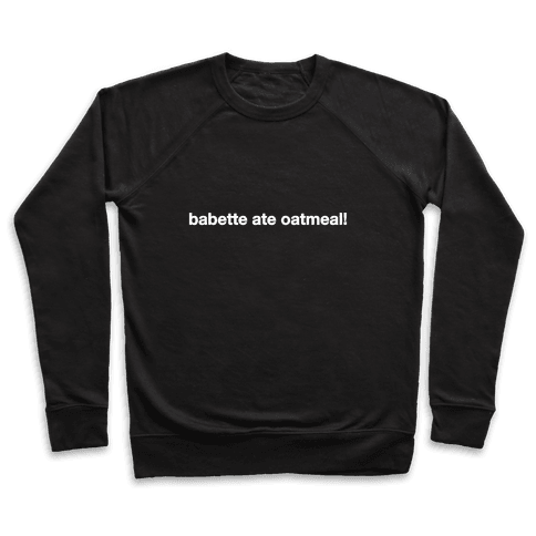 Babette Ate Oatmeal! Pullover