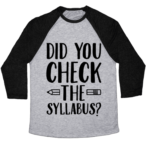 Did You Check The Syllabus? Baseball Tee