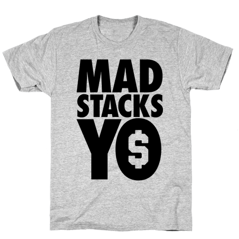 Mad Stacks, Yo Mens T-Shirt