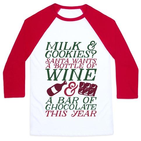 Santa Wants Wine & a Bar of Chocolate This Year Baseball Tee