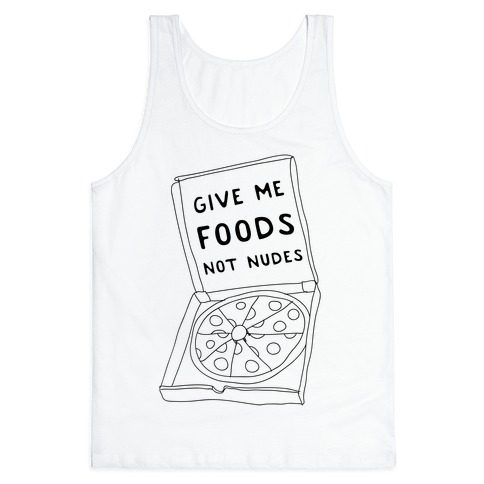 Give Me Foods Not Nudes Tank Top