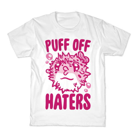 Puff Off Haters Kids T-Shirt