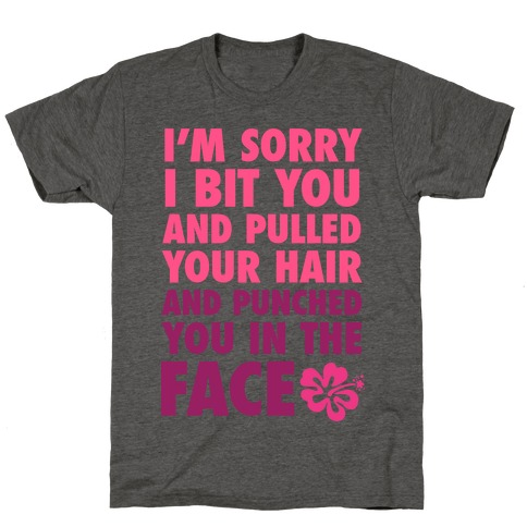 Sorry I Punched You In The Face T-Shirt
