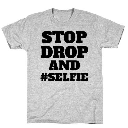 Stop Drop And #Selfie Mens T-Shirt