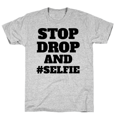 Stop Drop And #Selfie Mens T-Shirt