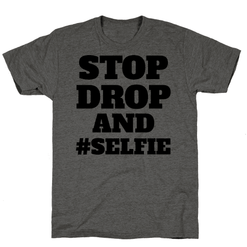 Stop Drop And #Selfie