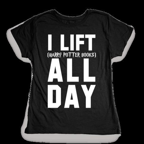 I lift (Harry Potter Books) All Day Womens T-Shirt