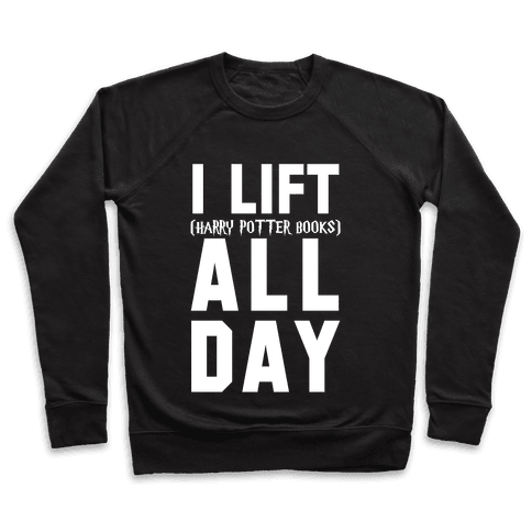 I lift (Harry Potter Books) All Day Pullover