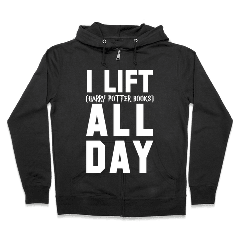 I lift (Harry Potter Books) All Day Zip Hoodie