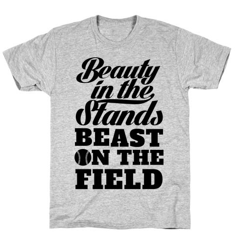 Beauty in the Stands Beast On The Field (Softball) T-Shirt