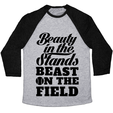 Beauty in the Stands Beast On The Field (Softball) Baseball Tee