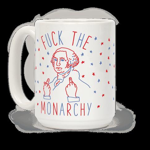 Fuck The Monarchy