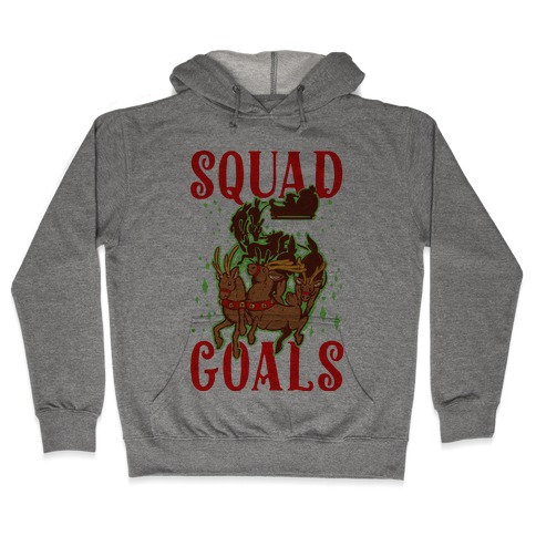 dda82a3c2629 Squad Goals Hooded Sweatshirts   LookHUMAN