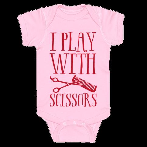 I Play With Scissors Baby Onesy