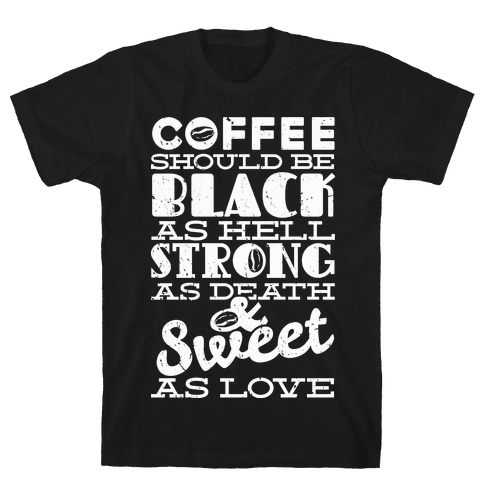 Coffee Should be Black Mens T-Shirt