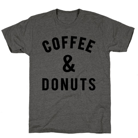 Coffee And Donuts T-Shirt
