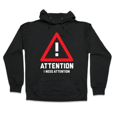 Attention Hooded Sweatshirt